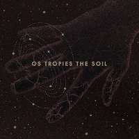 Os Tropies - The Soil