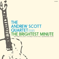 Andrew Scott Quartet - The Brightest Minute