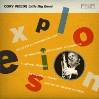 Cory Weeds Little Big Band - Explosion
