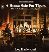 Lee Hazelwood - A House Safe For Tigers