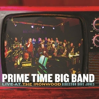 Prime Time Big Band - Live At The Ironwood