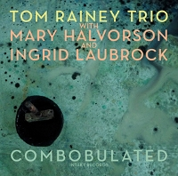 Tom Rainey Trio - Combabulated
