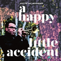 Andre Wickenheiser - A Happy Little Accident
