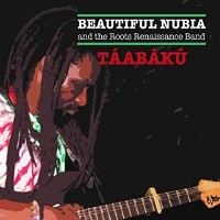 Beautiful Nubia And The Roots Renaissance Band - Taabaku