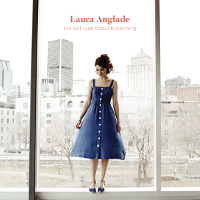 Laura Anglade - I've Got Just About Everything