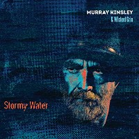 Murray Kinsley & Wicked Grin - Stormy Water