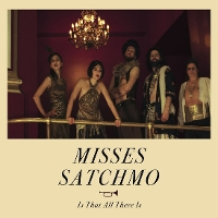 Misses Satchmo - Is That All There Is?