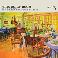 PJ Perry featuring Bill Mays - This Quiet Room