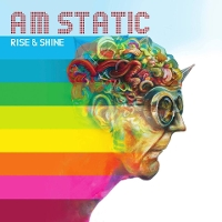 AM Static - Rise & Shine