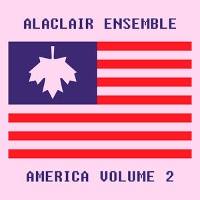 Alaclair Ensemble - AMERICA vol. 2