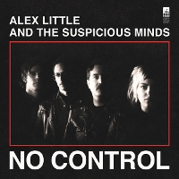 Alex Little and the Suspicious Minds - No Control EP