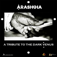 Arashkha - A Tribute to the Dark Venus