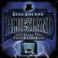 Bill Bourne & The Free Radio Band - Bluesland