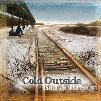 Bill Johnson Blues Band - Cold Outside