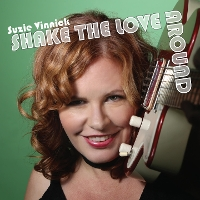 Suzie Vinnick - Shake The Love Around