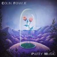 Colin Fowlie - Party Music