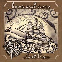 Lowell Friesen - Home...And Away