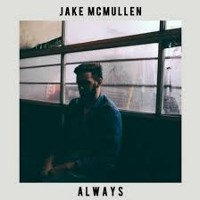 Jake McMullen - Always