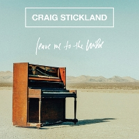 Craig Stickland - Leave Me To The Wild