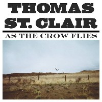 Thomas St. Clair - As The Crow Flies