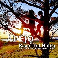 Beautiful Nubia And The Roots Renaissance Band - Apejo