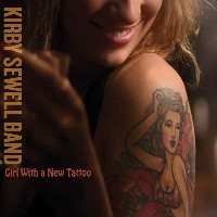 The Kirby Sewell Band - Girl With a New Tattoo
