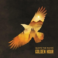 Quote The Raven - Golden Hour