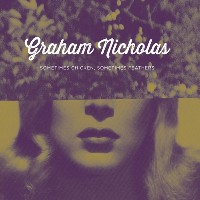 Graham Nicholas - Sometimes Chicken, Sometimes Feathers