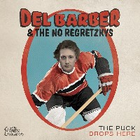 Del Barber and the No Regretzkys - The Puck Drops Here