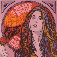 Jessica Rhaye and the Ramshackle Parade - Just Like A Woman - Songs of Bob Dylan