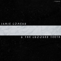 Jamie Comeau & The Crooked Teeth - Jamie Comeau & The Crooked Teeth