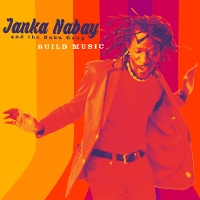 Janka Nabay & The Bubu Gang - Build Music