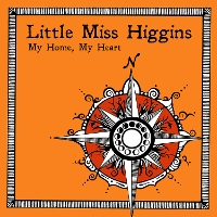 Little Miss Higgins - My Home, My Heart