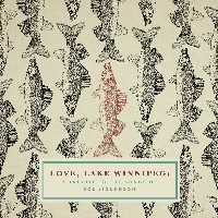 Various - Love, Lake Winnipeg: A Tribute to the Songs of Sol Sigurdson