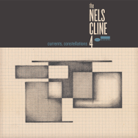 Nels Cline 4 - Currents, Constellations