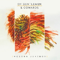 Of Gentlemen and Cowards - Modern Jukebox