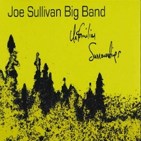 Joe Sullivan Big Band - Unfamiliar Surroundings