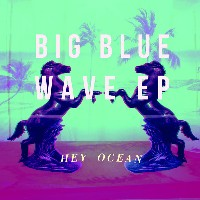 Hey Ocean! - Big Blue Wave