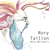 Rory Taillon - Only Whispers