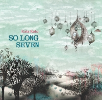 So Long Seven - Kala Kalo