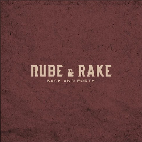 Rube & Rake - Back and Forth