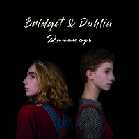 Bridget and Dahlia - Runaways