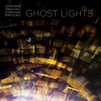 Grdina, Houle, Loewen & Delbecq - Ghost Lights