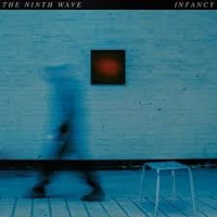 The Ninth Wave - Infancy