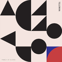Teleman - Family Of Aliens