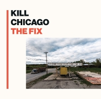 Kill Chicago - The Fix