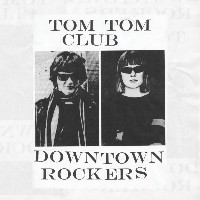 Tom Tom Club - Downtown Rockers