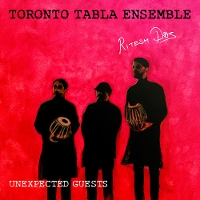 Toronto Tabla Ensemble - Unexpected Guests