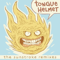 Tongue Helmet - The Sunstroke Remixes