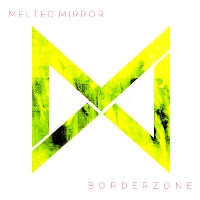Melted Mirror - Borderzone